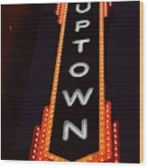Uptown Signage 5 Wood Print