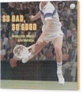 Usa John Mcenroe, 1981 Wimbledon Sports Illustrated Cover Wood Print