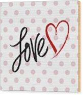 Valentine's Love Wood Print