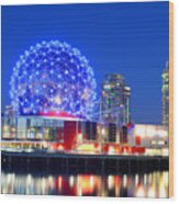 Vancouver Science World At Night Wood Print