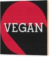 Vegan Statement Logo  Wood Print