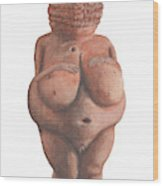 Venus Of Willendorf Wood Print
