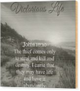 Victorious Life 324 Wood Print