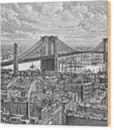 View Of The Brooklyn Bridge Wood Print
