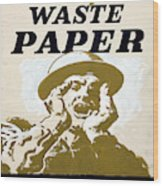 Vintage Poster - I Need Your Waste Paper Wood Print