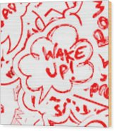 Wake Up Wood Print