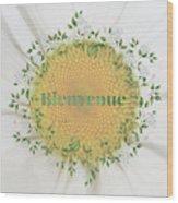 Welcome - Bienvenue Wood Print