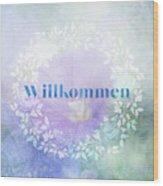 Welcome - Willkommen Wood Print