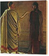 What Is Truth Christ And Pilate Wood Print