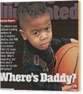 Wheres Daddy Special Report On Athletes And Paternity Sports Illustrated Cover Wood Print