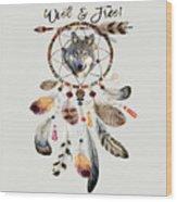 Wild And Free Wolf Spirit Dreamcatcher Wood Print