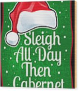 Wine Lover Funny Christmas Quote Cabernet Wood Print
