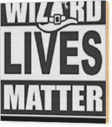 Wizard Lives Matter Retro Halloween Sorcerer Dark Wood Print