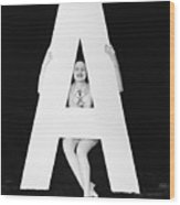 Woman With Huge Letter A Wood Print
