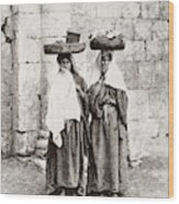 Women From Siloan In Jerusalem Wood Print
