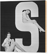Women Posing With Huge Letter S Wood Print