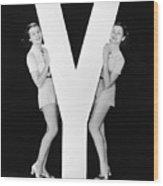 Women Posing With Huge Letter Y Wood Print