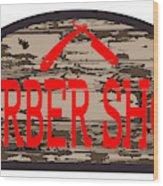 Worn Barber Shop Wooden Store Sign Wood Print