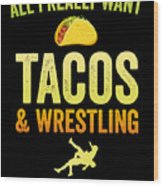 Wrestling All I Want Taco Silhouette Gift Light Wood Print