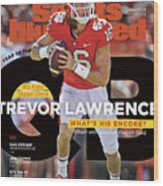 Year Of The Qb Clemson University Trevor Lawrence, 2019 Sports Illustrated Cover Wood Print