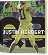 Year Of The Qb University Of Oregon Justin Herbert, 2019 Sports Illustrated Cover Wood Print