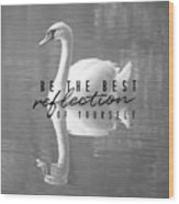 Your Best Reflection Quote Wood Print