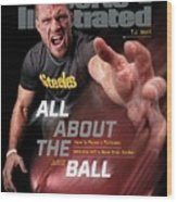 All About the Ball - Pittsburgh Steelers T.J. Watt Sports Illustrated Cover Wood Print