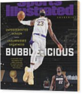 Bubble-icious Los Angeles Lakers NBA Championship Sports Illustrated Cover Wood Print