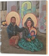 Holy Family of the Streets  Wood Print