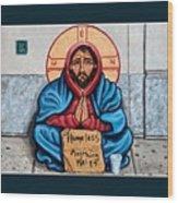 Homeless Christ Wood Print