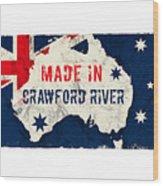 Made In Crawford River, Australia #crawfordriver #australia Wood Print