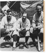 Miller Huggins, Lou Gehrig, and Babe Ruth Wood Print