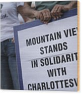 Solidarity With Charlottesville Rallies Are Held Across The Country, In Wake Of Death After Alt Right Rally Last Week Wood Print