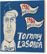 Tommy Lasorda Los Angeles Dodgers Wood Print