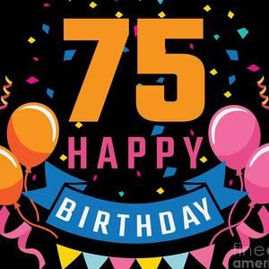 75th Birthday Balloon Banner Confetti Fun Gift Idea By Haselshirt