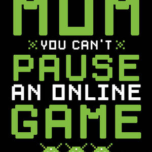 tee No Mom I Cant Pause an Online Game Women Sweatshirt