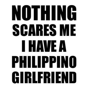 Philippino Boyfriend Funny Valentine Gift For Gf My Girlfriend Her Girl Philippines Bf Gag Nothing Scares Me Digital Art By Funny Gift Ideas