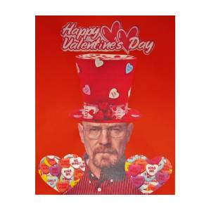 Breaking Bad Walter White Happy Valentine S Day Photograph By Donna