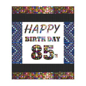 85th Happy Birthday Greeting Cards Pillows Curtains Phone Cases Tote By Navinjoshi Fineartamerica Navin Joshi