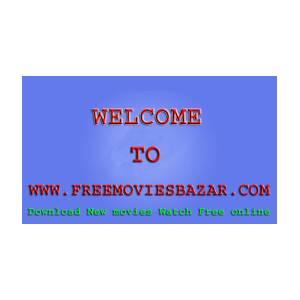 Free Movies Bazar Download New Movies Watch Free Online by Freemovies Bazar