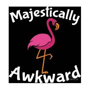 a6dd58a4 Flamingo Shirt Majestically Awkward Funny Gift Tee Digital Art by ...