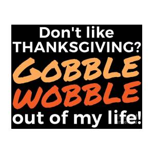 f8181401a3 Thanksgiving Shirt Funny Gobble Wobble Turkey Family Dinner Joke by  Festivalshirt