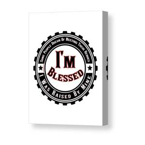 Too Blessed To Be Stressed Canvas Print / Canvas Art by