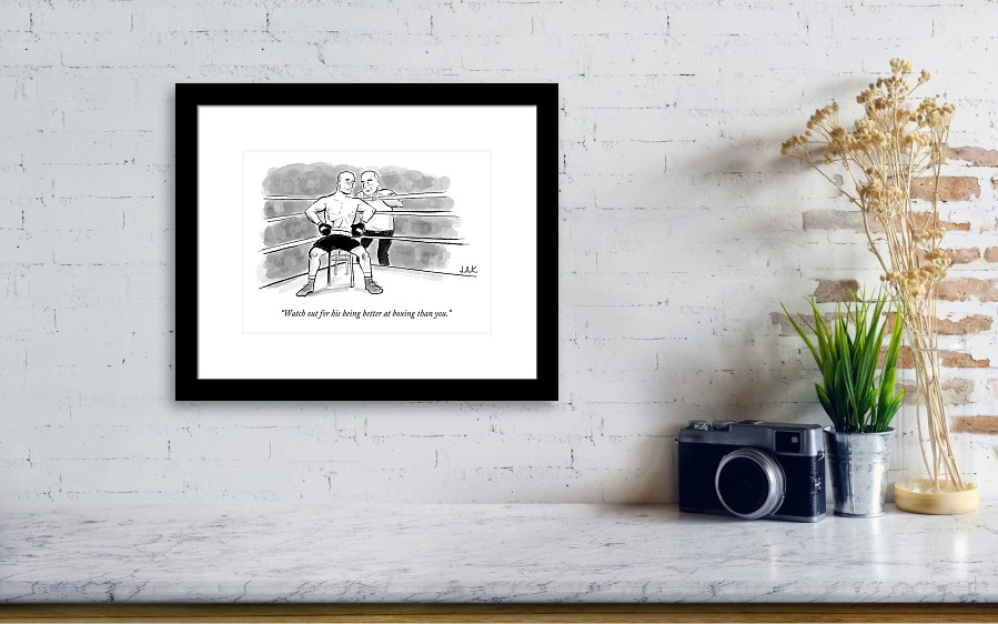 Watch Out For His Being Better At Boxing Than You Framed Print by ...