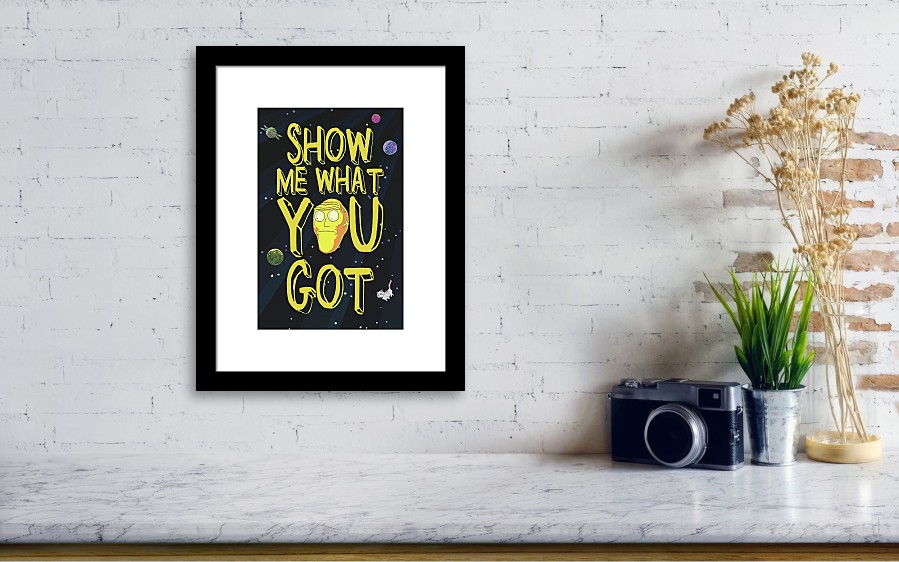 Show Me What You Got Framed Print by Rick And Morty