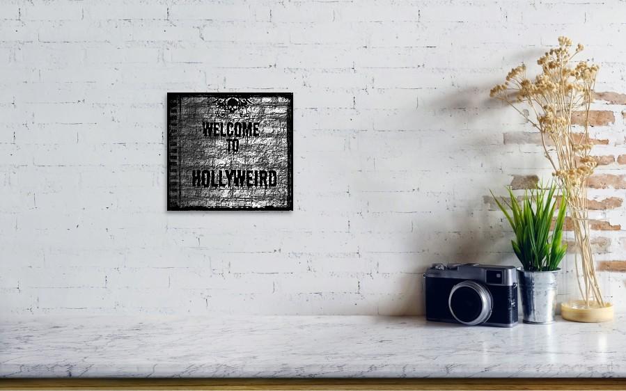 Welcome To Hollyweird Art Print